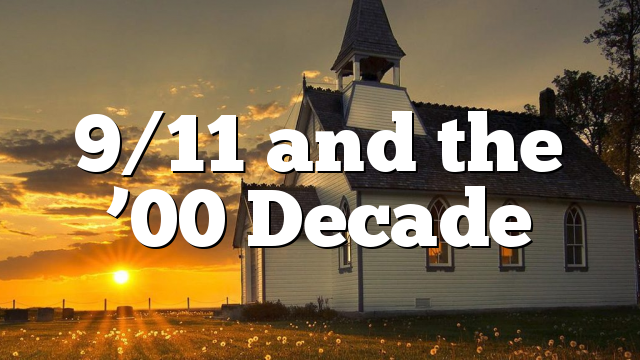 9/11 and the '00 Decade