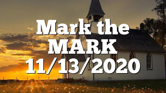 Mark the MARK 11/13/2020