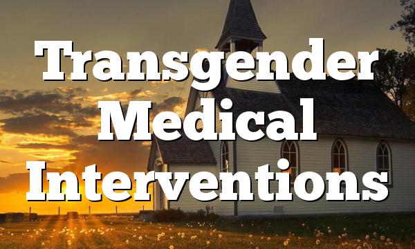 Transgender Medical Interventions