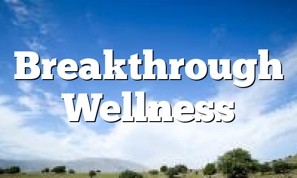 Breakthrough Wellness