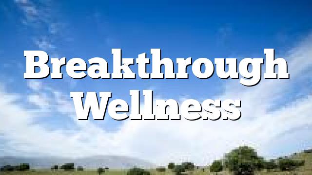 Breakthrough Wellness