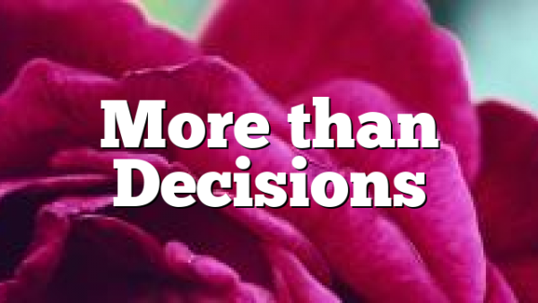 More than Decisions