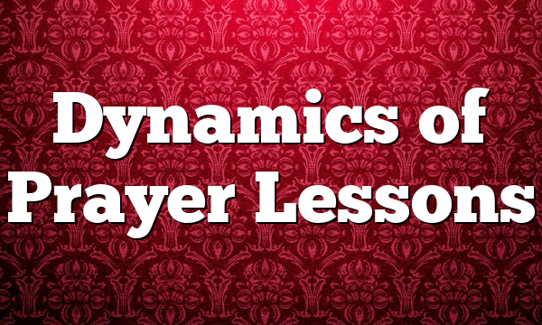Dynamics of Prayer Lessons