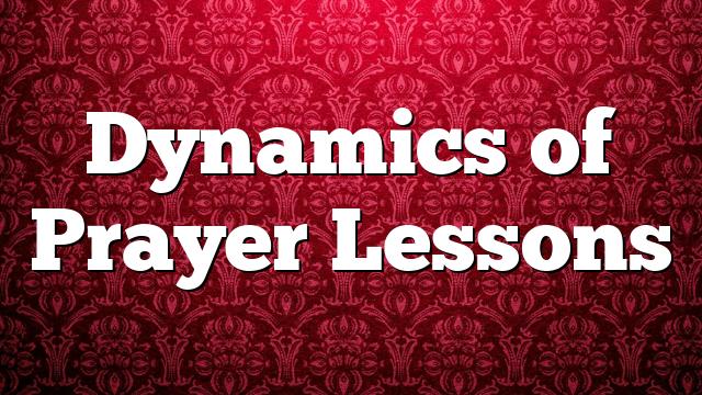 Dynamics of Prayer Lessons