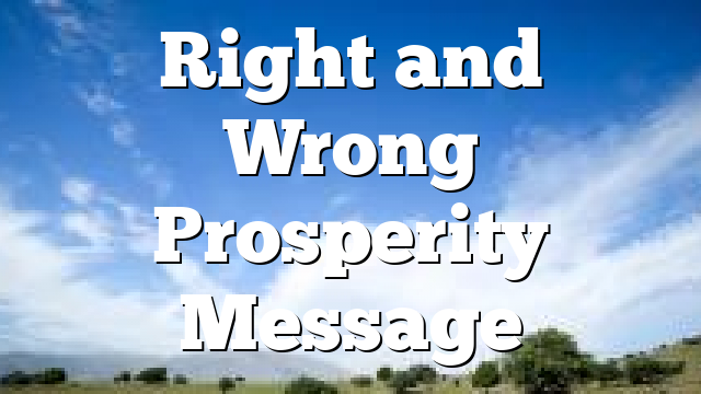 Right and Wrong Prosperity Message