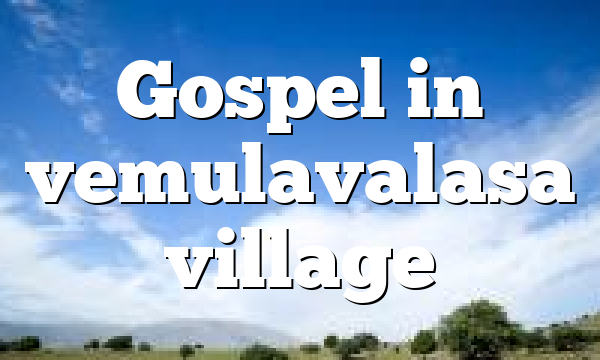 Gospel in vemulavalasa village