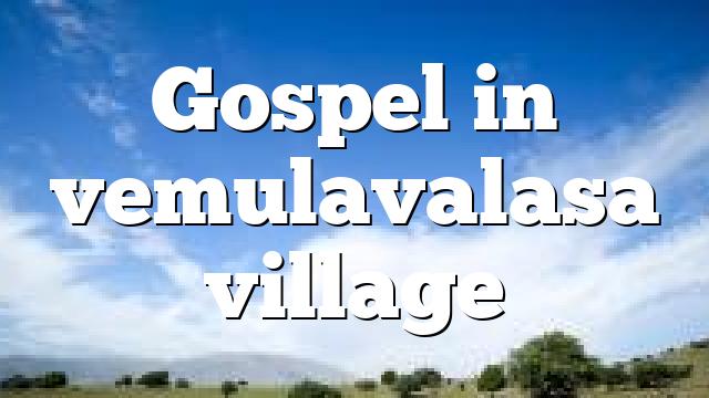 Gospel in vemulavalasa village
