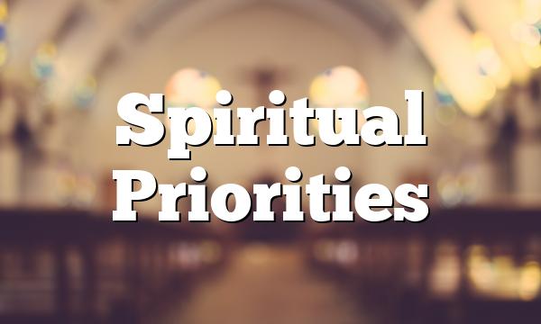 Spiritual Priorities