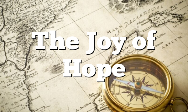 The Joy of Hope