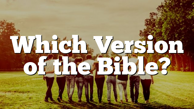 Which Version of the Bible?
