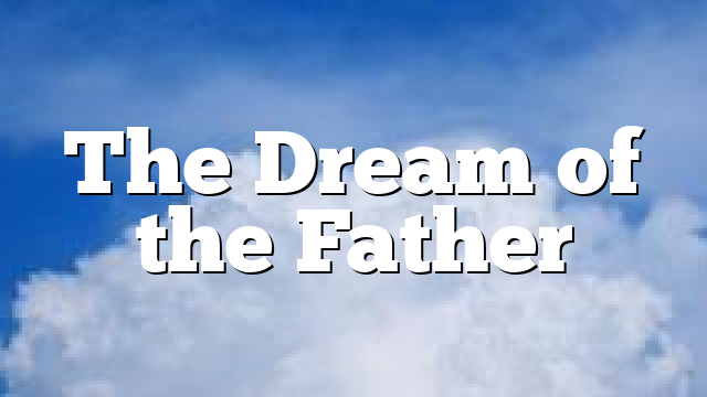 The Dream of the Father