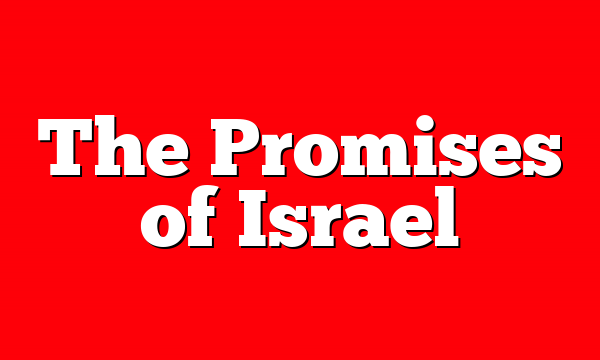 The Promises of Israel