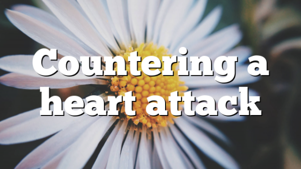 Countering a heart attack