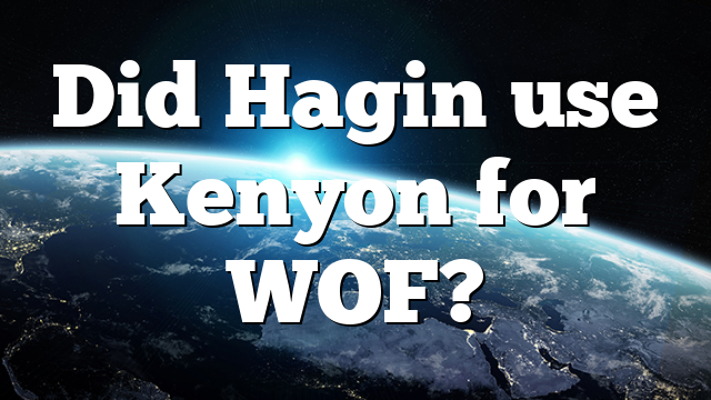 Did Hagin use Kenyon for WOF?