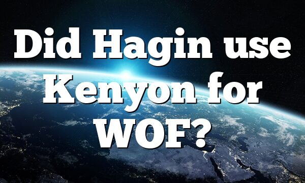 Did Hagin use Kenyon for WOF?