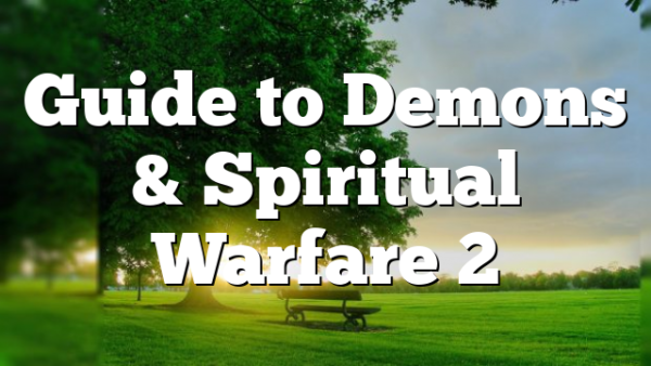 Guide to Demons & Spiritual Warfare 2