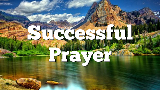 Successful Prayer