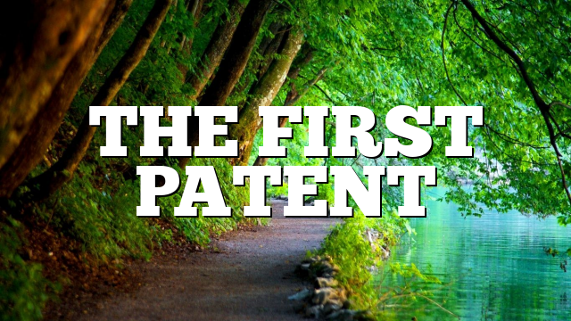 THE FIRST PATENT