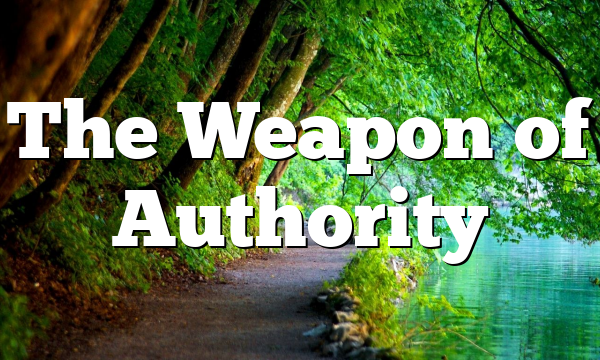 The Weapon of Authority