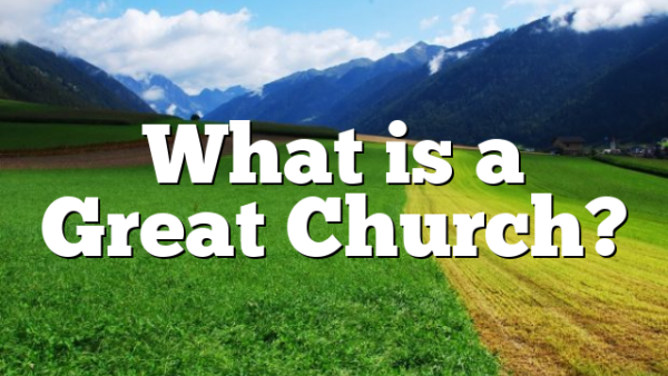 What is a Great Church?