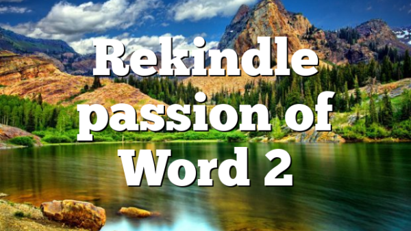 Rekindle passion of Word 2