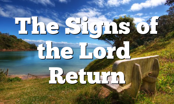 The Signs of the Lord's Return