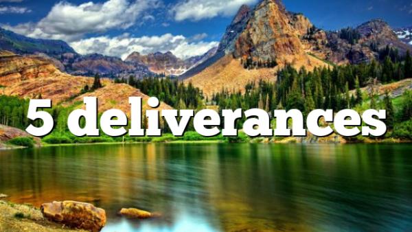 5 deliverances