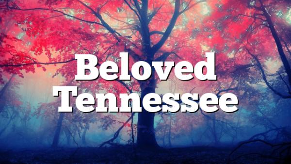 Beloved Tennessee