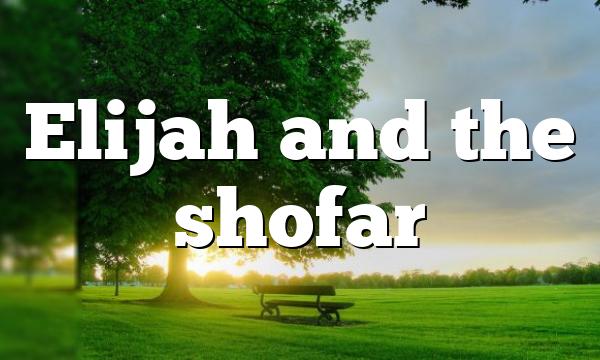 Elijah and the shofar