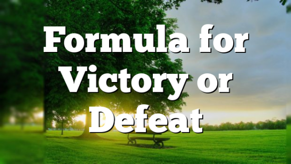 Formula for Victory or Defeat