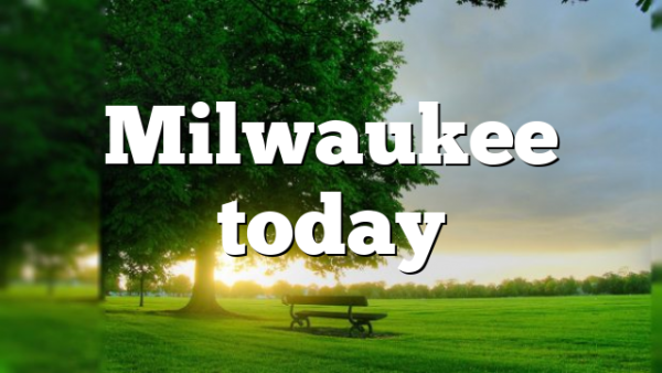 Milwaukee today