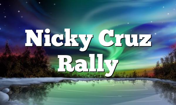 Nicky Cruz Rally