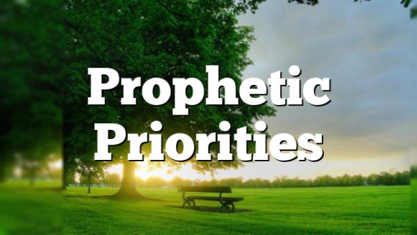 Prophetic Priorities