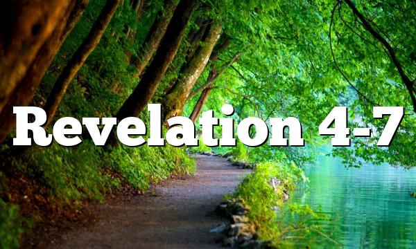 Revelation 4-7