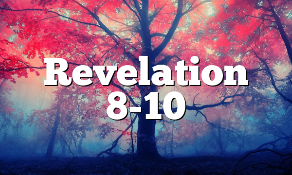 Revelation 8-10