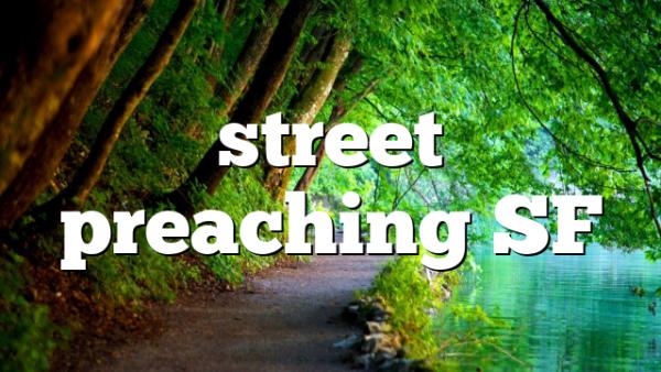 street preaching SF
