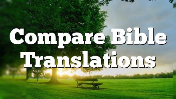 Compare Bible Translations