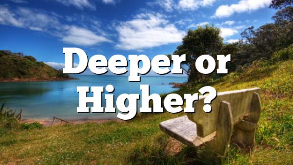 Deeper or Higher?